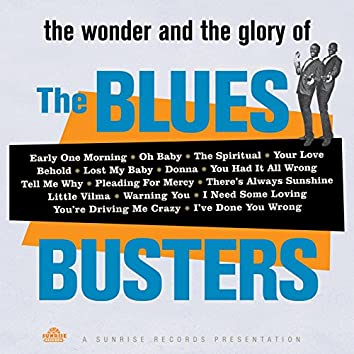The Wonder and the Glory of the Blues Busters