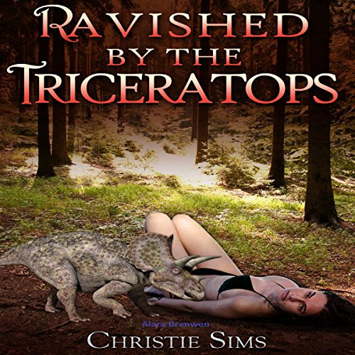 Ravished by the Triceratops (Dinosaur Erotica) audiobook cover art