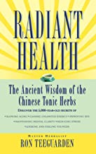 Radiant Health The Ancient Wisdom of the Chinese Tonic Herbs