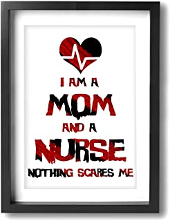 Hobson Reginald Canvas Wall Art Prints I Am A Mom and A Nurse Nothing Scares Me -Photo Paintings Contemporary Decorative Giclee Artwork Wall Decor-Wood Frame Ready to Hang 12