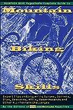 Mountain Bike Magazine's Complete Guide To Mountain Biking Skills:...