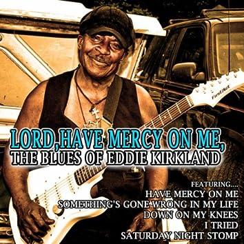 Lord, Have Mercy on Me: The Blues of Eddie Kirkland