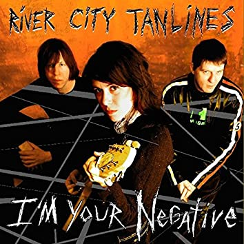 I'm Your Negative