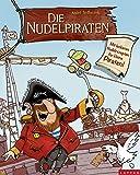 Die Nudelpiraten: Mit leckeren Nudelrezepten für kleine Piraten