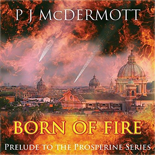 Page de couverture de Born of Fire: The Prelude to The Alien Corps