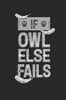 If Owl Else Fails: Funny Blank Lined Journal Notebook, 120 Pages, Soft Matte Cover, 6 x 9