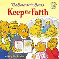 The Berenstain Bears Keep the Faith (Berenstain Bears Living Lights)