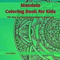 Mandala Coloring Book for Kids: 100+ Easy and Relaxing Mandalas for Beginners