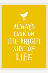 Always Look on the Bright Side of Life Kindle Edition