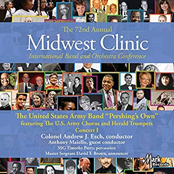2018 Midwest Clinic: United States Army Band, Vol. 1 (Live)