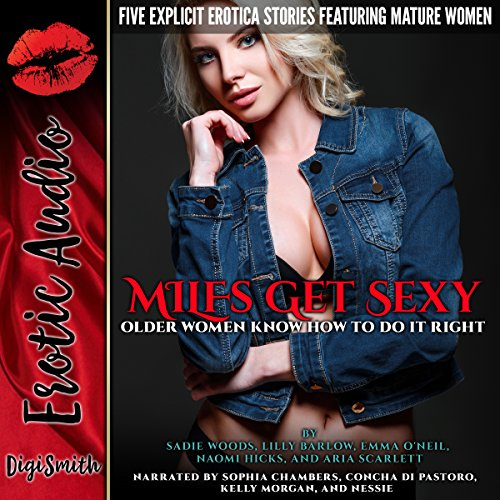 MILFs Get Sexy     Five Explicit Erotica Stories Featuring Mature Women              Written by:                                                                                                                                 Sadie Woods,                                                                                        Lilly Barlow,                                                                                        Emma O'Neil,                   and others                          Narrated by:                                                                                                                                 Sophia Chambers,                                                                                        Concha di Pastoro,                                                                                        Kelly Morgan,                   and others                 Length: 2 hrs and 16 mins     Not rated yet     Overall 0.0