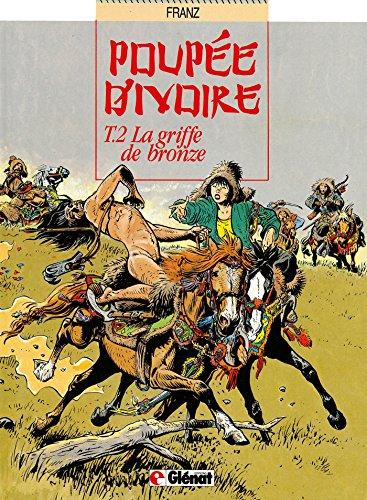 Poupée d'ivoire, tome 2 : La griffe de bronze
