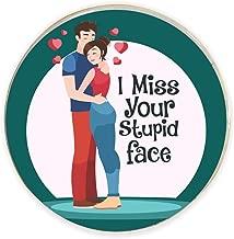 Yaya Cafe Valentine Gifts for Girlfriend Boyfriend Fridge Magnet I Miss Your Stupid Face Printed - Round
