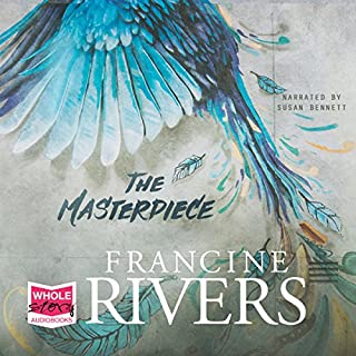 The Masterpiece                   By:                                                                                                                                 Francine Rivers                               Narrated by:                                                                                                                                 Susan Bennett                      Length: 15 hrs and 54 mins     47 ratings     Overall 4.7