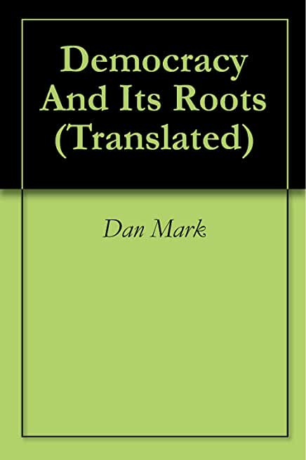 Democracy And Its Roots (Translated) (English Edition)