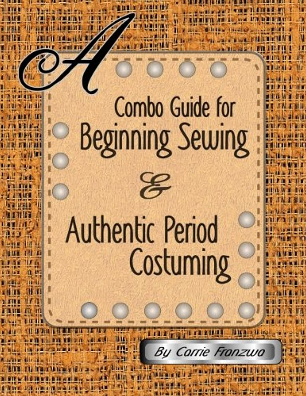 A Combo Guide for Beginning Sewing and Authentic Period Costuming ulkfhy989283