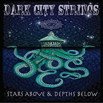 Stars Above & Depths Below