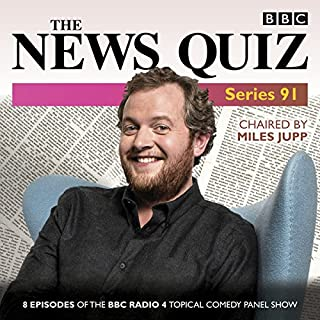 The News Quiz: Series 91     Eight episodes of the topical radio comedy show              By:                                                                                                                                 BBC Radio Comedy                               Narrated by:                                                                                                                                 full cast,                                                                                        Jeremy Hardy,                                                                                        Miles Jupp                      Length: 3 hrs and 40 mins     31 ratings     Overall 4.9