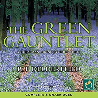 The Green Gaunlet                   By:                                                                                                                                 R. F. Delderfield                               Narrated by:                                                                                                                                 Jonathan Oliver                      Length: 18 hrs and 47 mins     59 ratings     Overall 4.6