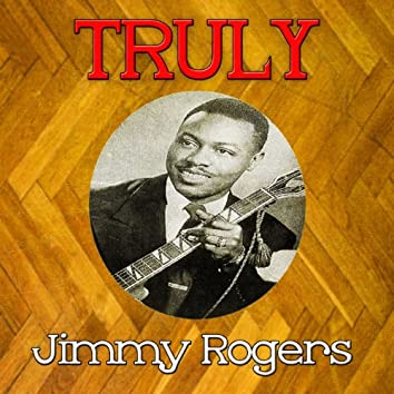Truly Jimmy Rogers