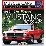 1969-1970 Ford Mustang Boss 429: Muscle Cars In Detail No. 7 (English Edition)