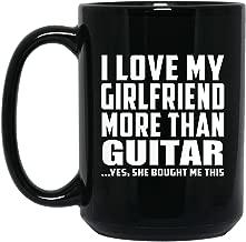 I Love My Girlfriend More Than Guitar - 15oz Black Coffee Mug Ceramic Tea-Cup - Fun Gift for Boy-Friend BF Him Men Man Birthday Anniversary Christmas Thanksgiving