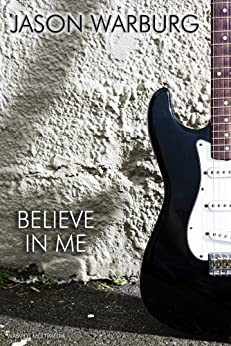 [Jason Warburg]のBelieve in Me (English Edition)