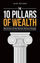 The 10 Pillars of Wealth: Mind-Sets of the World's Richest People PDF