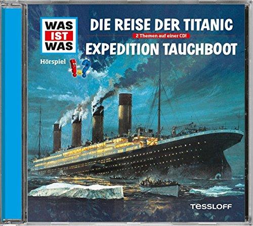 Folge 57: Reise der Titanic/Expedition Tauchboot