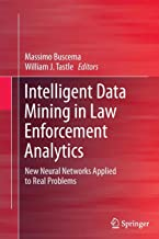 Intelligent Data Mining in Law Enforcement Analytics: New Neural Networks Applied to Real Problems