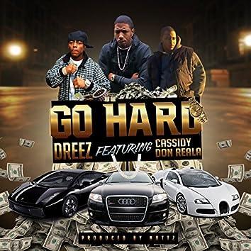 Go Hard (feat. Cassidy & Don Reala)