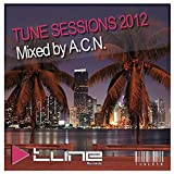 Tune Sessions 2012 Mixed by A.C.N. (Continuous DJ Mix)