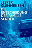 Die Entscheidung der Familie Sender: Reportage (Kindle Single)