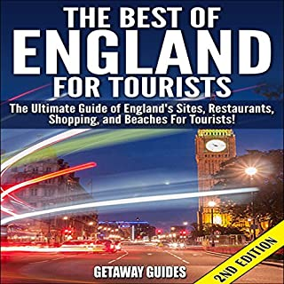 The Best of England for Tourists - 2nd Edition     The Ultimate Guide of England's Sites, Restaurants, Shopping, and Beaches for Tourists!              著者:                                                                                                                                 Getaway Guides                               ナレーター:                                                                                                                                 Millian Quinteros                      再生時間: 1 時間     レビューはまだありません。     総合評価 0.0