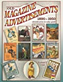 Old Magazine Advertisements 1890-1950, Identification & Value Guide by Richard E. Clear (2006-09-01)