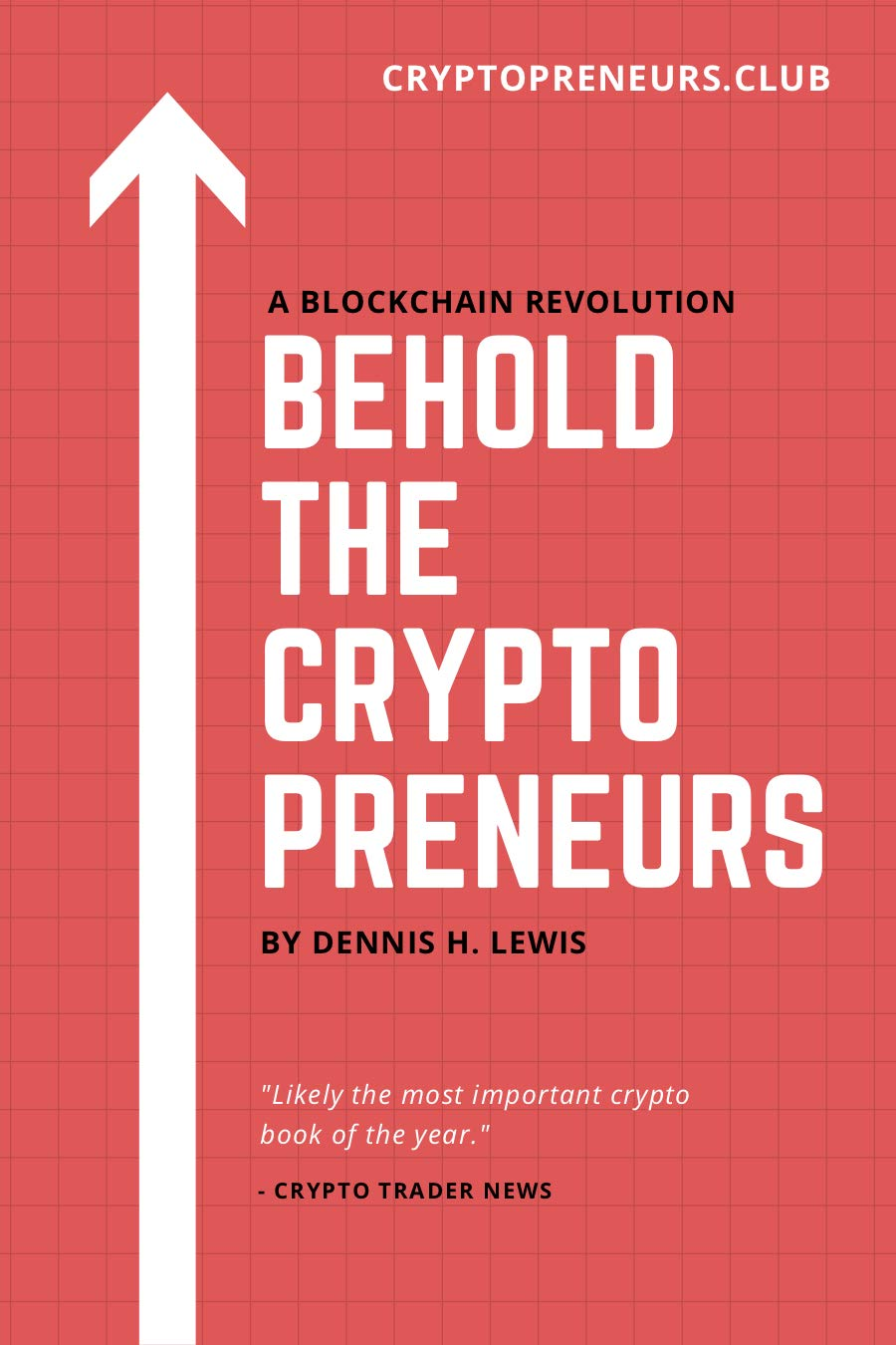 Behold the Cryptopreneurs: How to thrive as a cryptopreneur in the new blockchain economy without feeling like a used car salesman