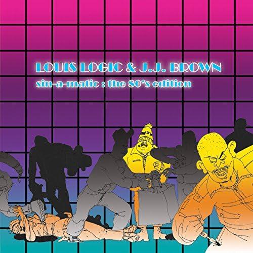 J.J. Brown & Louis Logic
