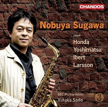 "Yoshimatsu: Saxophone Concerto, ""Albireo Mode"" / Honda, T.: Concerto Du Vent / Ibert: Concertino Da Camera / Larsson, L.: Saxophone Concerto"