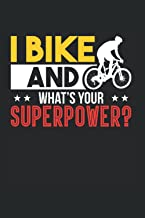 I Bike And Whats Your Superpower: Mountain Cycling Bicycle Notebook or Logbook, Diary I Bike And Whats Your Superpower - A...