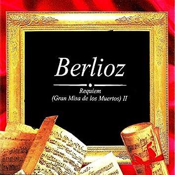Berlioz, Requiem ( Gran Misa de los Muertos) II