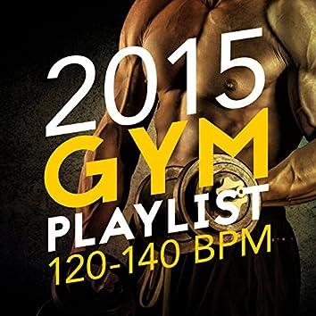 2015 Gym Playlist (120-140 BPM)