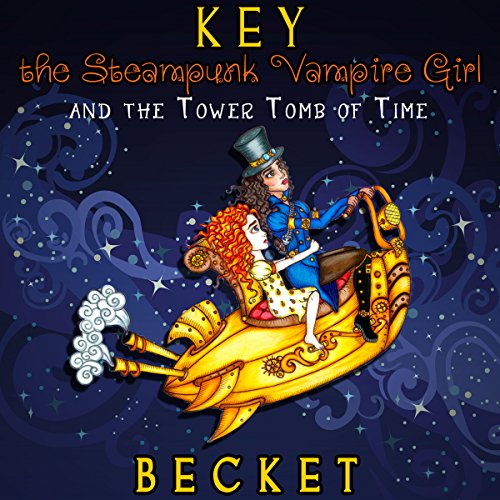 Key the Steampunk Vampire Girl and the Tower Tomb of Time cover art