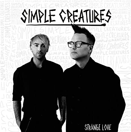 Simple Creatures - Strange Love (2019) LEAK ALBUM