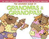 Ultimate Guide to Grandmas & Grandpas!, The