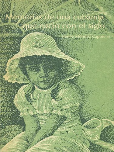 Memorias De Una Cubanita Que Nació Con El Siglo