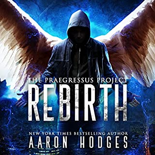 Rebirth     The Praegressus Project, Book 1              By:                                                                                                                                 Aaron Hodges                               Narrated by:                                                                                                                                 Michael Stene                      Length: 6 hrs and 1 min     Not rated yet     Overall 0.0