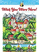 Creative Haven Wish You Were Here! Coloring Book (Creative Haven Coloring Books)