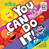 You Can Do It!: a little book about the BIG POWER of PERSEVERANCE (Sesame Street)