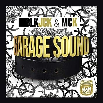 Garage Sound (feat. MC K)