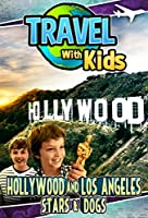Travel With Kids: Hollywood & Los Angeles [DVD]